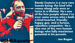 Joe Rogan quote on Randy Couture