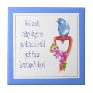 Funny Gardening Quote Cute Bluebird Tiles