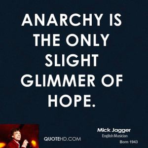 Anarchy is the only slight glimmer of hope.