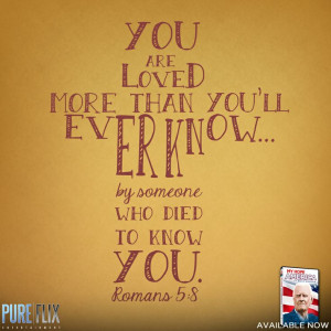 ... someone who died to know you - Pure Flix - Bible Verse - Christian