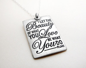 Inspirational quote necklace - Rumi - Graduation - Let the beauty of ...