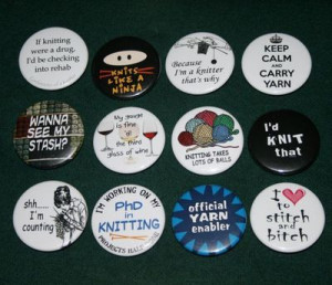 Funny Sayings about Knitting on pinback button badges