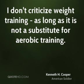 kenneth-h-cooper-kenneth-h-cooper-i-dont-criticize-weight-training-as ...