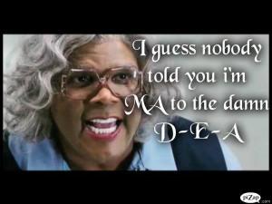 Madea!: D-E-A Movie