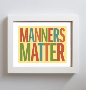 ... table...Kitchen Art Manners Matter Kitchen Decor Cooking Quote by