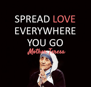 Spread Love Mother Teresa Quotes