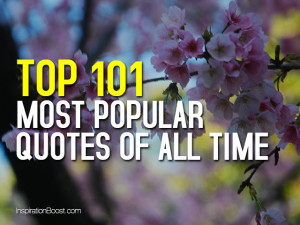 Top 101 Most Popular Quotes of All Time