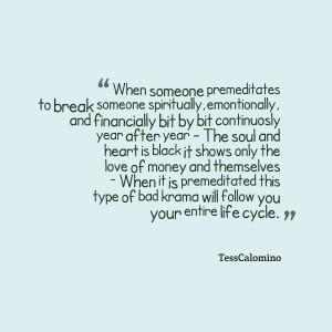 Quotes Picture: when someone premeditates to break someone spiritually ...