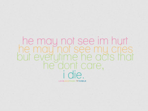 he acts that he doesn t care i die by best love quotes on april 18 ...