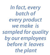 "... Quality By Our Employees Before It Leaves The Plant "" ~ Safety Quote"