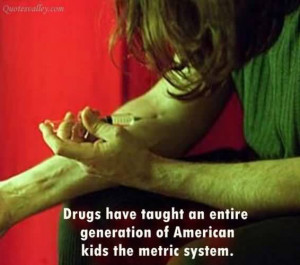Drug Quotes And Sayings Drugs quotes & sayings