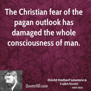 The Christian fear of the pagan outlook has damaged the whole ...