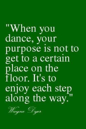 Enjoy each step along the way. #dance