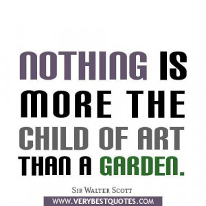 Garden quotes art quotes sir walter scott quotes