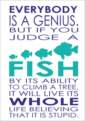 ... Is A Genius But If You Judge - Albert Einstein Inspiring Quote A4