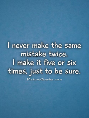 Funny Quotes Mistake Quotes Mistakes Quotes