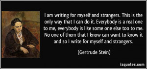 writing for myself and strangers. This is the only way that I can do ...