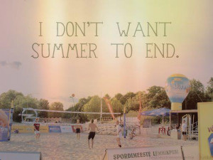 don't want summer to end #summer is over #summer ends #school