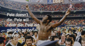football fifa brazil world cup 2014 Pele doesn't die. Pele will never ...