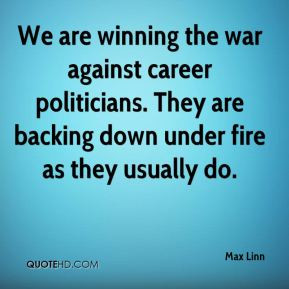 Max Linn - We are winning the war against career politicians. They are ...