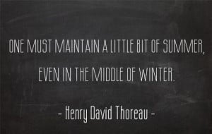 Summer Quote: One must maintain a little bit of...