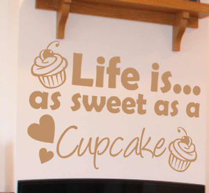 LIFE-IS-AS-SWEET-AS-A-CUPCAKE-Wall-sticker-art-quote-Kitchen-dining ...