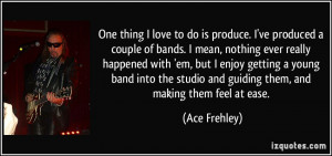 More Ace Frehley Quotes