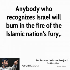 Anybody who recognizes Israel will burn in the fire of the Islamic ...