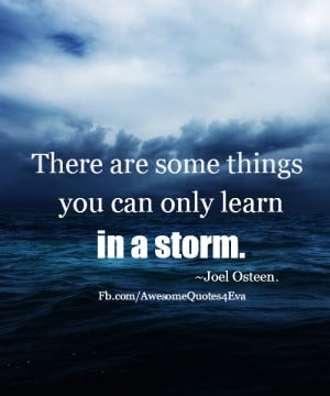 There are some things you can only learn in a storm.