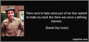 More Daniel Day-Lewis Quotes