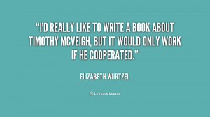 quote-Elizabeth-Wurtzel-id-really-like-to-write-a-book-160690.png