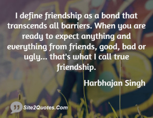 define friendship as a bond that transcends all barriers. When you ...
