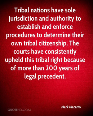 ... tribal citizenship. The courts have consistently upheld this tribal