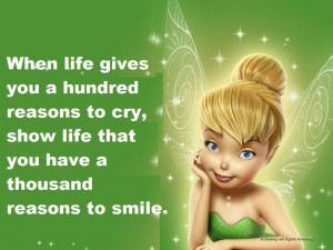 ... Cry, Show Life That You Have A Thousand Reasons To Smile - Smile Quote