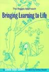 ... Learning to Life: The Reggio Approach to Early Childhood Education