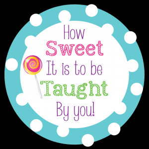 Back > Quotes For > Teacher Appreciation Candy Quotes