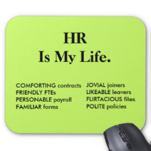 HR Is My Life - HR Quote Mouse Pad
