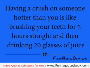 Funny quote about hotter crush