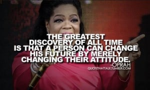 Oprah Winfrey Quotes: The greatest discovery of all time is that a ...