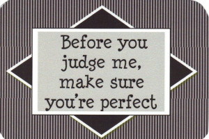 Before You Judge Make Sure Youre Perfect Google Search