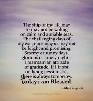 Being Blessed Quotes And Sayings The ship of my life may or may