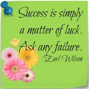 ... luck quote, Earl Wilson, #SocialPosties, http://www.socialposties.com