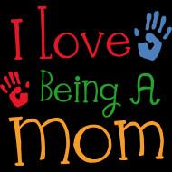 Design ~ I Love Being A Mom