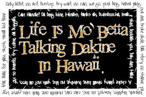item number 222 life is mo betta talking dakine in hawaii $ 15 00