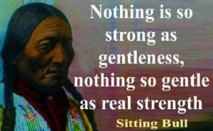 Sitting Bull quote analysis: Real Strength, Americanindian, American ...