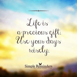 Life is a precious gift