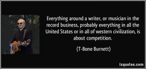 Everything around a writer, or musician in the record business ...
