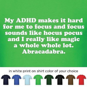 ADHD Magic Quote Mens T Shirt Funny Original Custom Tee Add Humor Gift ...