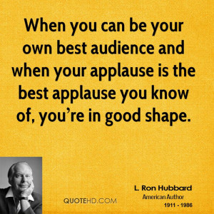When you can be your own best audience and when your applause is the ...