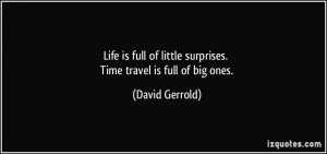 Life is full of little surprises. Time travel is full of big ones ...